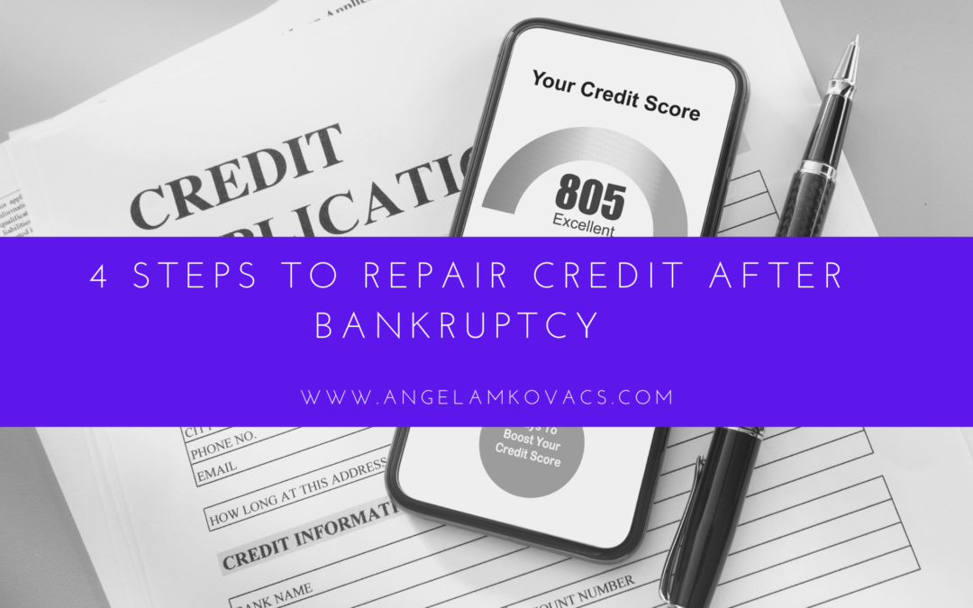 4 Steps to Repair Credit After Bankruptcy
