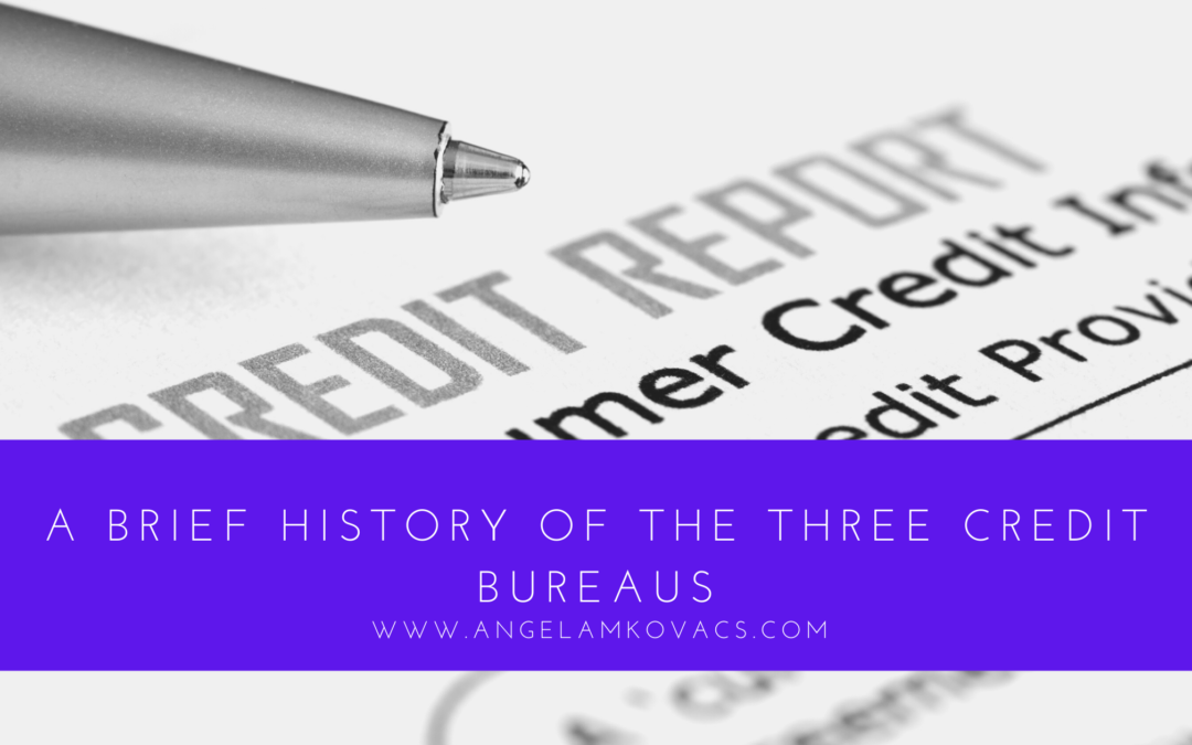 A Brief History of the Three Credit Bureaus