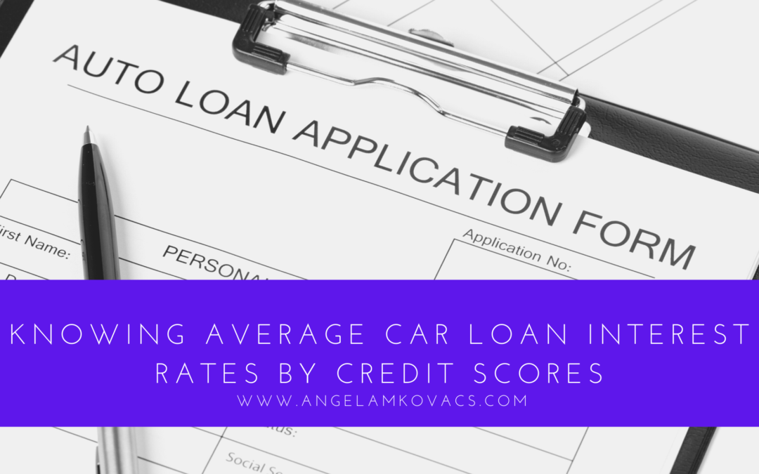 Knowing Average Car Loan Interest Rates by Credit Scores