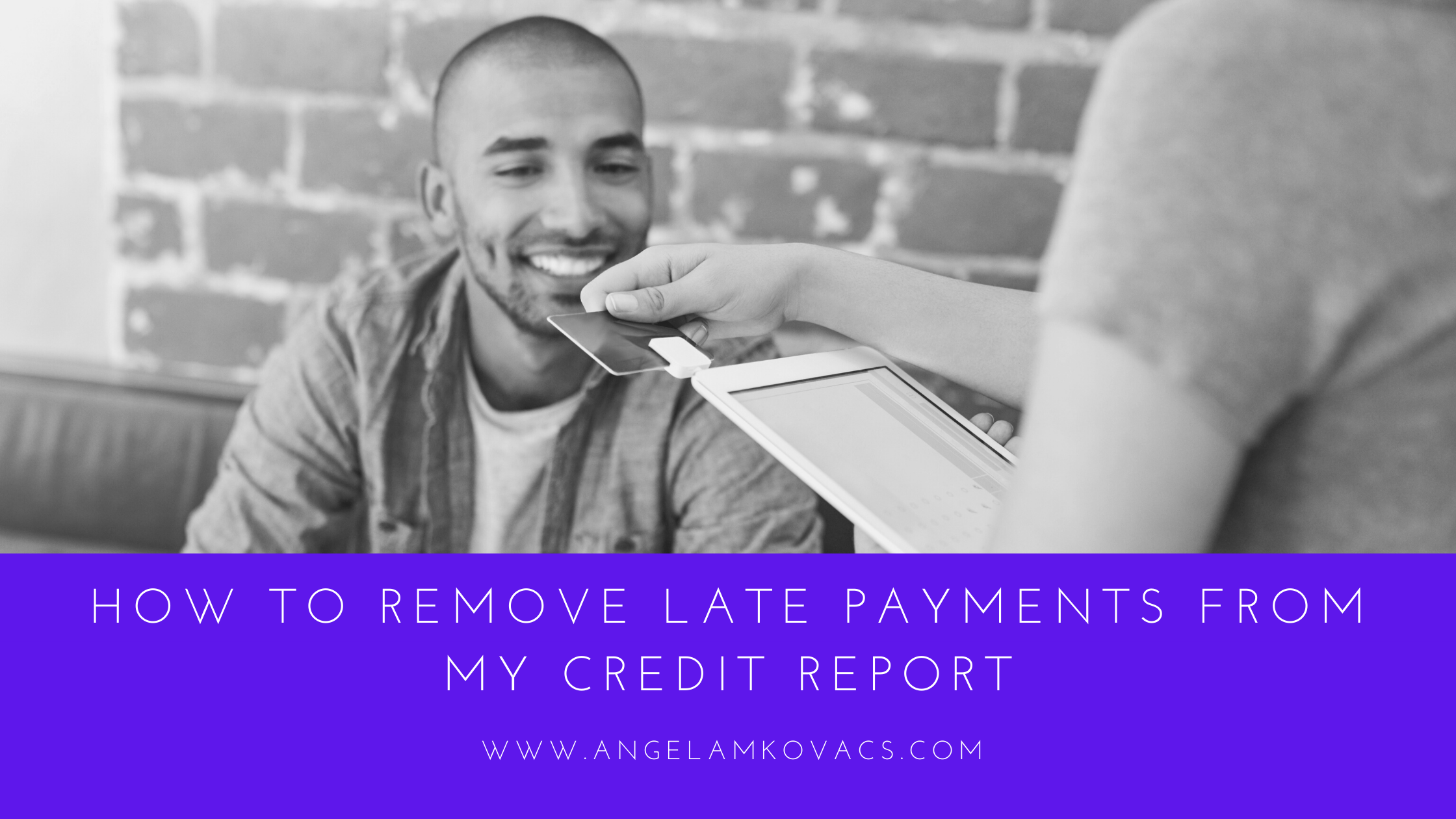 How to Remove Late Payments from My Credit Report